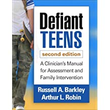Defiant Teens, Second Edition: A Clinician's Manual for Assessment and Family Intervention (English Edition)