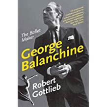 George Balanchine: The Ballet Maker (Eminent Lives) (English Edition)