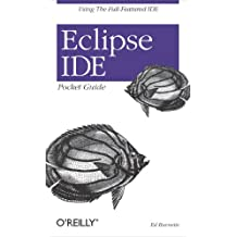 Eclipse IDE Pocket Guide: Using the Full-Featured IDE (English Edition)