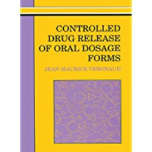 Controlled Drug Release Of Oral Dosage Forms (Ellis Horwood Books in the Biological Sciences) (English Edition)