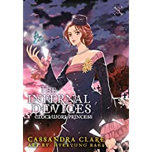 Clockwork Princess: The Mortal Instruments Prequel: Volume 3 of The Infernal Devices Manga (Infernal Devices: Manga) (English Edition)