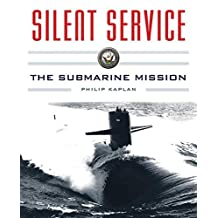 Silent Service: Submarine Warfare from World War II to the Present?An Illustrated and Oral History (English Edition)