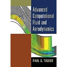 Advanced Computational Fluid and Aerodynamics (Cambridge Aerospace Series Book 54) (English Edition)