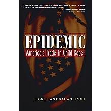 Epidemic: America's Trade in Child Rape (English Edition)