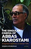 The Singular Cinema of Abbas Kiarostami: Imagined Identities in Iranian Film (精装) [Pre-order 18-12-2018]
