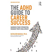 The ADHD Guide to Career Success: Harness your Strengths, Manage your Challenges (English Edition)