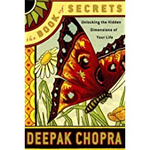 The Book of Secrets: Unlocking the Hidden Dimensions of Your Life (Chopra, Deepak) (English Edition)
