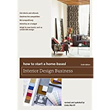 How to Start a Home-Based Interior Design Business (Home-Based Business Series) (English Edition)