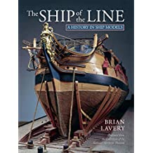 The Ship of the Line: A History in Ship Models (English Edition)