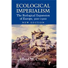 Ecological Imperialism: The Biological Expansion of Europe, 900–1900 (Studies in Environment and History) (English Edition)