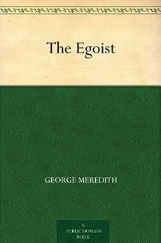 """""""The Egoist (利己主义者 ) (免费公版书) (English Edition)"""",作者:[Meredith,George, (乔治·梅瑞狄斯)]"""
