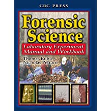Forensic Science: Laboratory Experiment Manual and Workbook (English Edition)