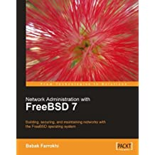 Network Administration with FreeBSD 7 (English Edition)