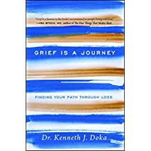 Grief Is a Journey: Finding Your Path Through Loss (English Edition)