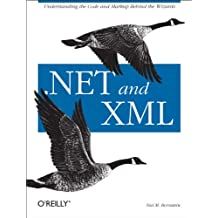 .NET & XML: Understanding the Code and Markup Behind the Wizards (English Edition)
