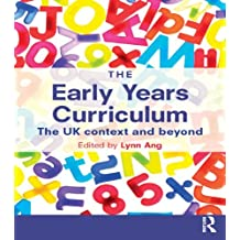 The Early Years Curriculum: The UK context and beyond (English Edition)