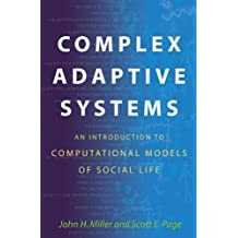 Complex Adaptive Systems: An Introduction to Computational Models of Social Life (Princeton Studies in Complexity Book 17) (English Edition)
