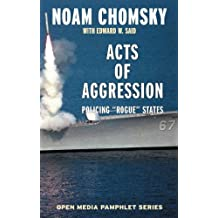 Acts of Aggression: Policing Rogue States (Open Media Series) (English Edition)