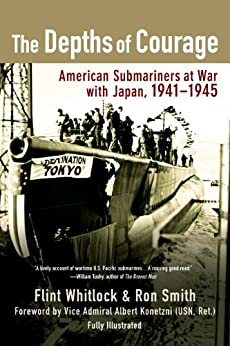 """""""The Depths of Courage: American Submariners at War with Japan, 1941-1945 (English Edition)"""",作者:[Whitlock, Flint, Smith, Ron]"""