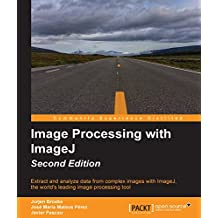 Image Processing with ImageJ - Second Edition (English Edition)