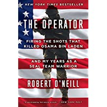The Operator: Firing the Shots that Killed Osama bin Laden and My Years as a SEAL Team Warrior (English Edition)