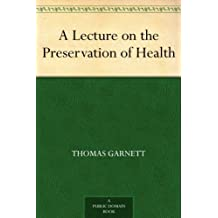 A Lecture on the Preservation of Health (English Edition)