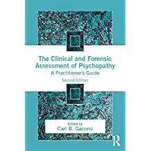 The Clinical and Forensic Assessment of Psychopathy: A Practitioner's Guide (Personality and Clinical Psychology) (English Edition)