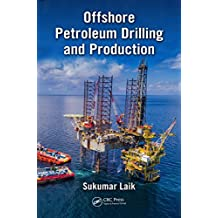 Offshore Petroleum Drilling and Production (English Edition)
