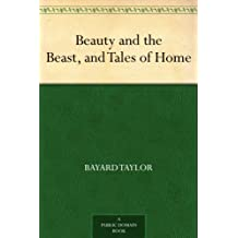Beauty and the Beast, and Tales of Home (免费公版书) (English Edition)