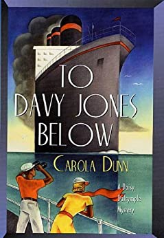 """To Davy Jones Below: A Daisy Dalrymple Mystery (Daisy Dalrymple Mysteries Book 9) (English Edition)"",作者:[Dunn, Carola]"