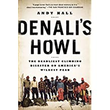 Denali's Howl: The Deadliest Climbing Disaster on America's Wildest Peak (English Edition)