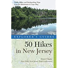 Explorer's Guide 50 Hikes in New Jersey: Walks, Hikes, and Backpacking Trips from the Kittatinnies to Cape May (Fourth Edition)  (Explorer's 50 Hikes) (English Edition)