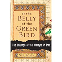 In the Belly of the Green Bird: The Triumph of the Martyrs in Iraq (English Edition)