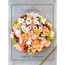 The Posy Book: Garden-Inspired Bouquets That Tell a Story (English Edition)