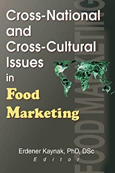 """""""Cross-National and Cross-Cultural Issues in Food Marketing (English Edition)"""",作者:[Kaynak, Erdener]"""