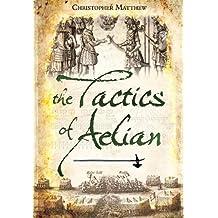 The Tactics of Aelian (English Edition)