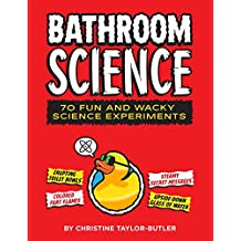Bathroom Science: 70 Fun and Wacky Science Experiments (English Edition)