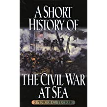 A Short History of the Civil War at Sea (The American Crisis Series: Books on the Civil War Era Book 5) (English Edition)