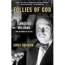Follies of God: Tennessee Williams and the Women of the Fog (English Edition)