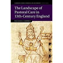 The Landscape of Pastoral Care in 13th-Century England (Cambridge Studies in Medieval Life and Thought: Fourth Series Book 106) (English Edition)