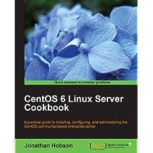 CentOS 6 Linux Server Cookbook (English Edition)