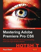 Mastering Adobe Premiere Pro CS6 Hotshot (English Edition)