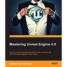 Mastering Unreal Engine 4.X (English Edition)