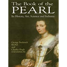 The Book of the Pearl: Its History, Art, Science and Industry (Dover Jewelry and Metalwork) (English Edition)