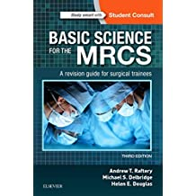 Basic Science for the MRCS: A revision guide for surgical trainees, 3e
