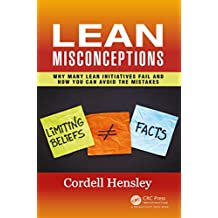 Lean Misconceptions: Why Many Lean Initiatives Fail and How You Can Avoid the Mistakes (English Edition)