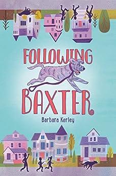 """Following Baxter (English Edition)"",作者:[Kerley, Barbara]"