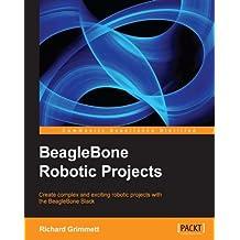 BeagleBone Robotic Projects (English Edition)