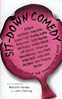 """""""Sit-Down Comedy: Stand-ups swap the stage for the page (English Edition)"""",作者:[Hardee, Malcolm, Flleming, John]"""