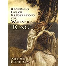 "Rackham's Color Illustrations for Wagner's ""Ring"" (Dover Fine Art, History of Art) (English Edition)"